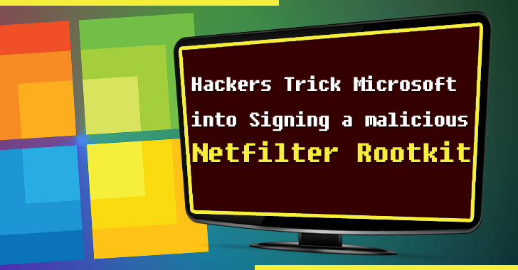 Hackers Trick Microsoft Into Signing a Malicious Netfilter Rootkit