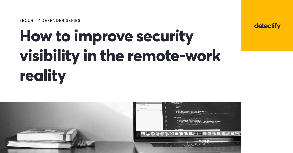 Security Defender Insights: Improving Security Visibility in Remote-Work 2021