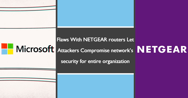 NETGEAR Routers Bug Let Attackers Compromise Network's Security for Entire Organization