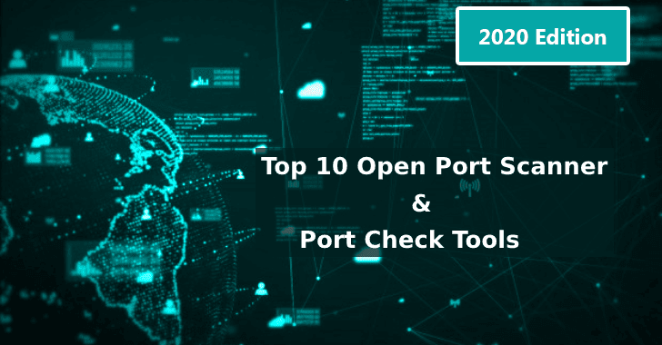 Top 10 Open Port Scanner and Port Checker Tools for 2020